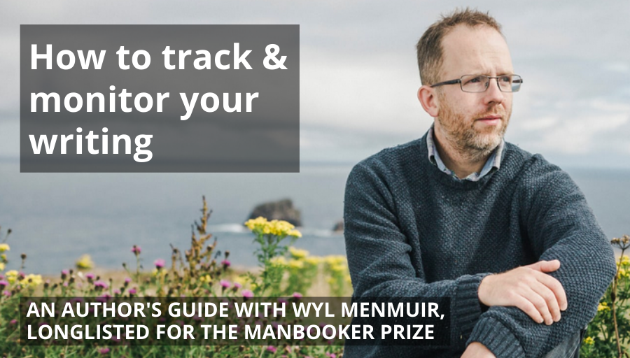 Why I track and monitor my writing progress by Wyl Menmuir