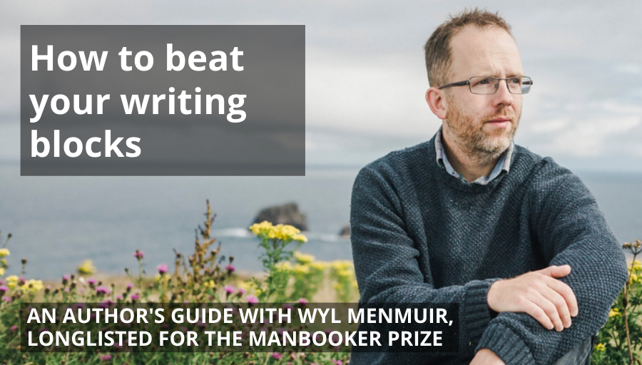 Beat your writing blocks with Wyl Menmuir